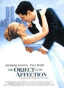 The Object Of My Affection Starring Jennifer Aniston And Paul Rudd A Charming 1998 Romantic Comedy The Story Concerns A Pregnant New York Social Worker