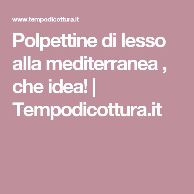 Polpettine di lesso alla mediterranea , che idea! | Tempodicottura.it