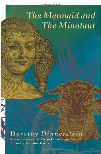 The Mermaid and the Minotaur: Sexual Arrangements and Human Malaise: Dorothy Dinnerstein: