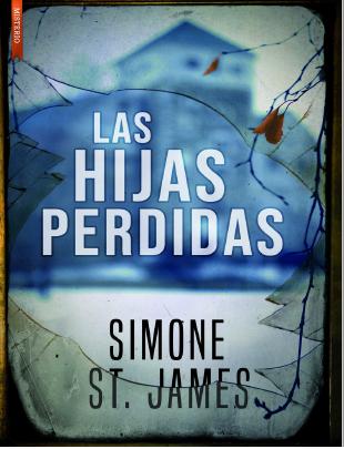 Las Hijas Perdidas Simone St James 2019 Pdf Y Epub Gratis Books Books To Read Christian Dating Advice