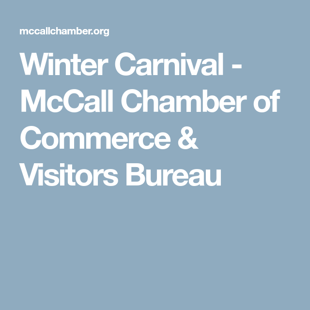 Mccall Winter Carnival 2020.Winter Carnival Mccall Chamber Of Commerce Visitors