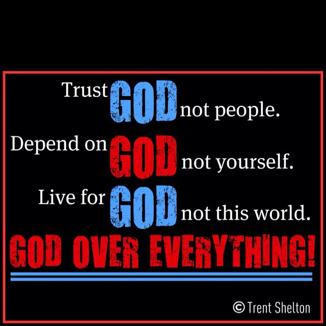 God Over Everything Trent Shelton Quotes Spiritual Quotes