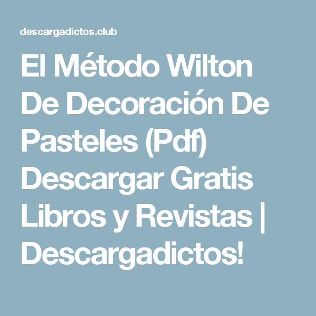 el mtodo wilton de decoracin de pasteles pdf descargar gratis libros y revistas