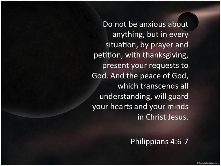 Do not be anxious about anything Philippians 4:6-7