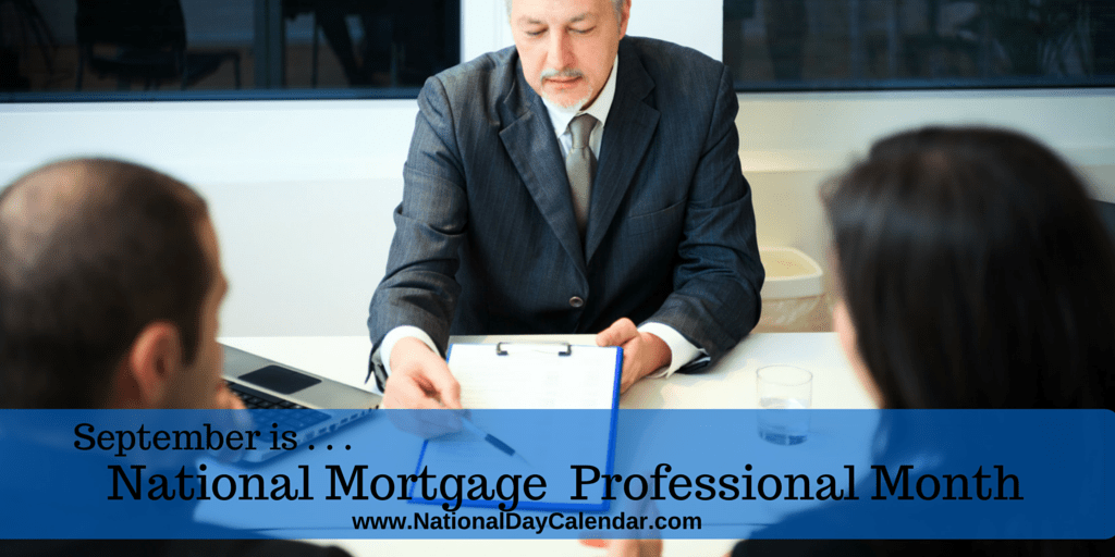 NATIONAL MORTGAGE PROFESSIONAL MONTH National Day