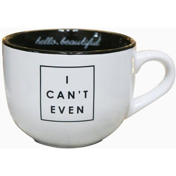 I Can't Even Coffee Mug ($15) ❤ liked on Polyvore featuring home, kitchen & dining, drinkware and ceramic coffee mugs