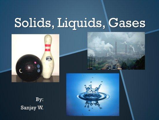 solids liquids and gases solids liquids and gases