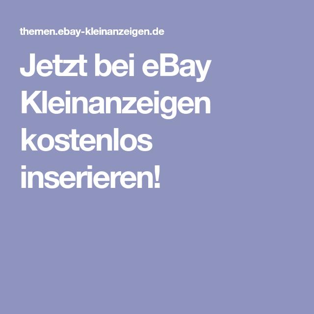 Ebay Kleinanzeigen Kostenlos Inserieren