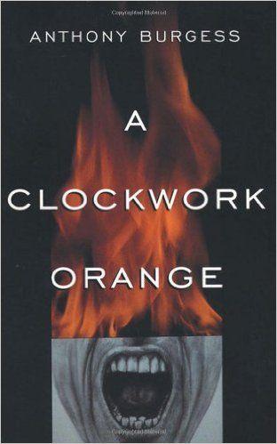 A Clockwork Orange Anthony Burgess 9780393312836 Amazon Com Books Best Dystopian Books Dystopian Books Clockwork Orange