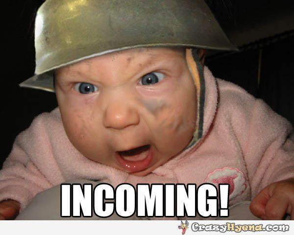 Incoming!   Funny Pictures, Quotes, Photos, Pics, Images. Free Humorous Videos and Facebook Covers