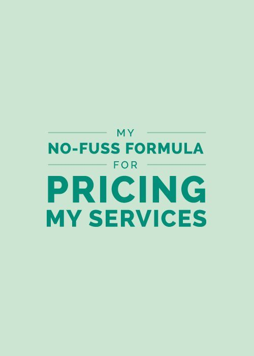 My No-Fuss Formula for Pricing My Services