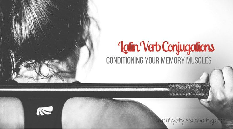 Latin Verb Conjugation Muscle Memory Conditioning | Family Style Homeschooling via @famstyleschool6 #ihsnet