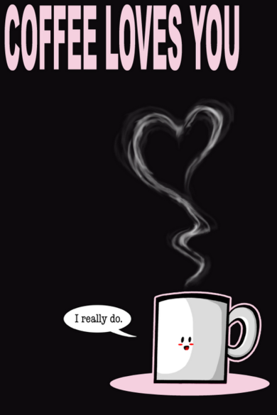 And we love COFFEE back!...:)  For MY CAFFEINATED Christian Liberal Wife!