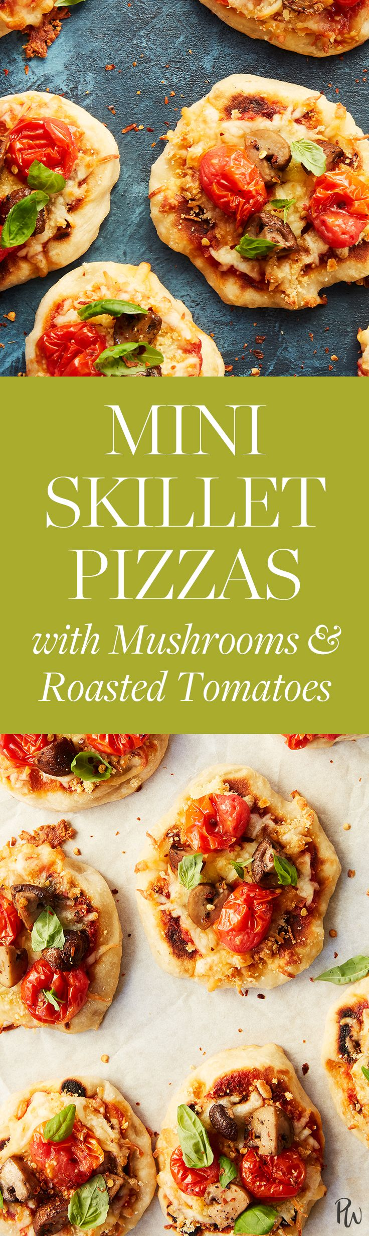 Mini Skillet Pizzas with Mushrooms and Roasted Tomatoes Mini Skillet Pizzas with Mushrooms and Roasted Tomatoes