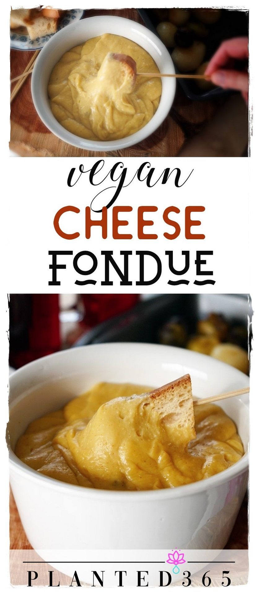 Vegan Cheese Fondue Quick Easy And Healthy Recipe Planted365 Recipe In 2020 Vegan Snacks Easy Vegan Cheese Recipes Vegan Fondue