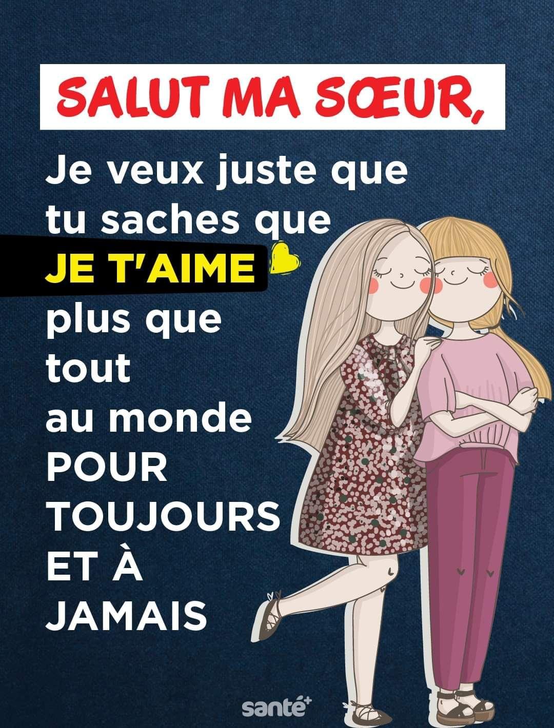 Je T'aime Ma Soeur Citation : t'aime, soeur, citation, Santé+, SALUT, SŒUR,, Juste, Saches, Monde, TOUJOURS, JAMAIS, Ecards,, Memes