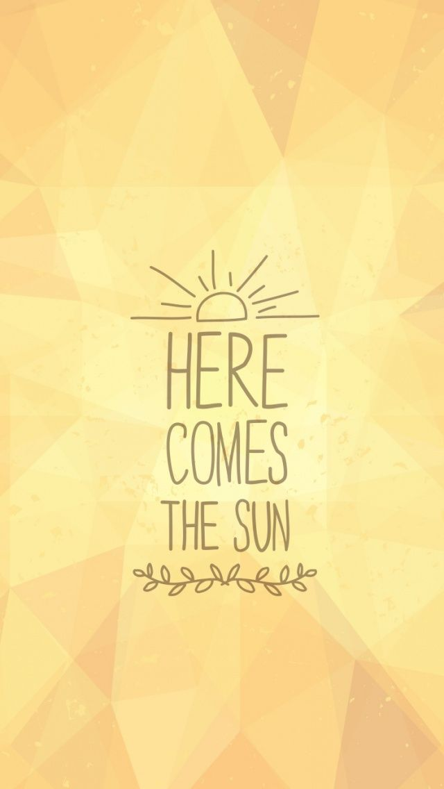 Here Comes The Sun IPhone 5s Wallpaper