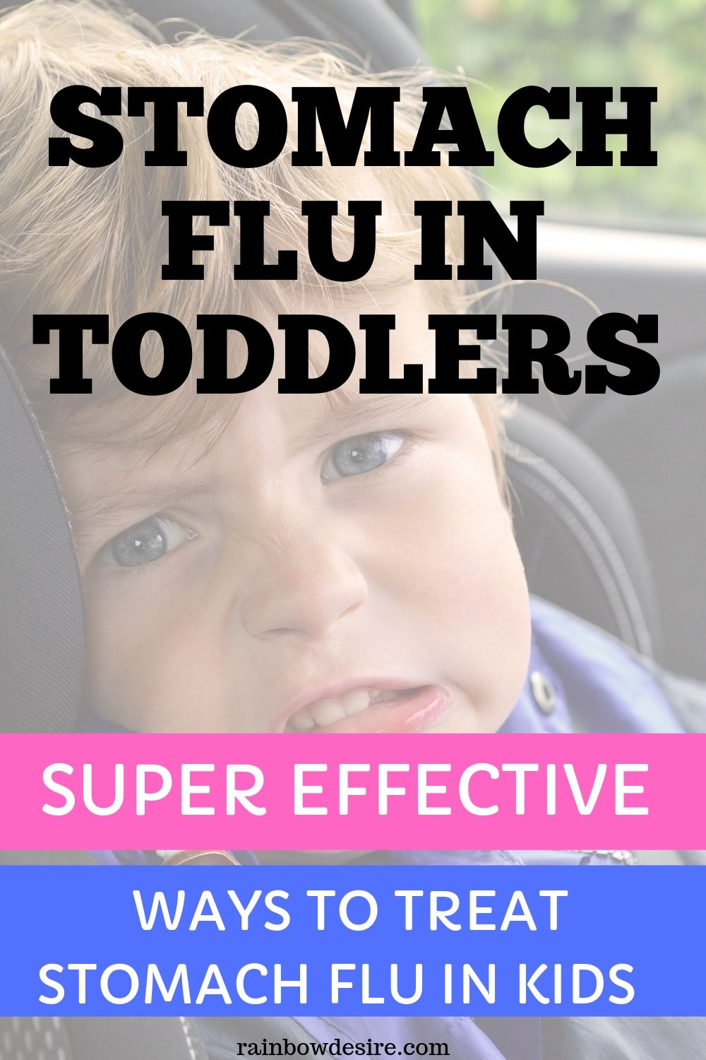 How to treat stomach flu in toddlers | Rainbow Desire | Mom Blog ...