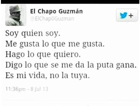 El Chapo Guzman | Words to live by quotes, Wise quotes ...