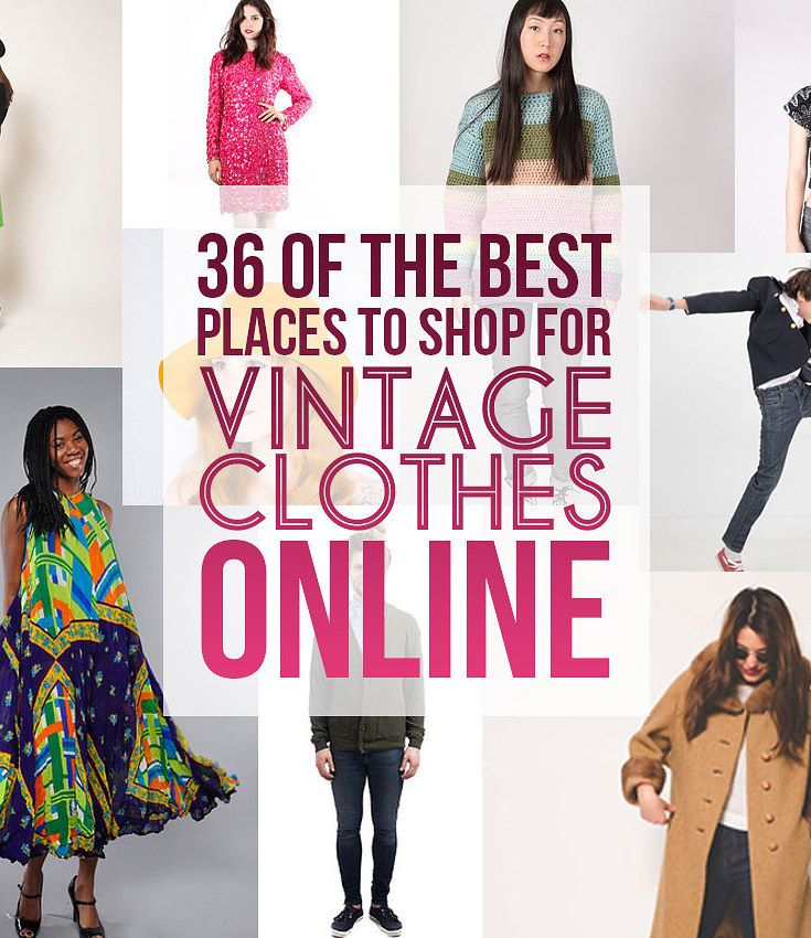 32 Of The Best Places To Shop For Vintage Clothes Online Vintage Clothing Online Vintage Outfits Buy Vintage Clothing