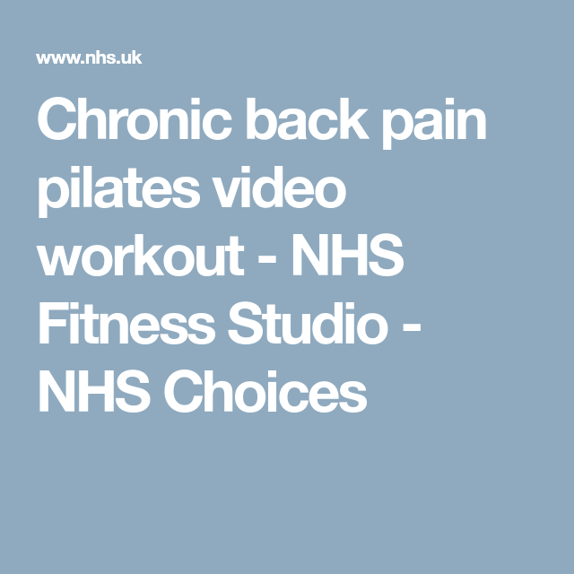 Chronic back pain pilates video workout - NHS Fitness Studio - NHS Choices #pilatesvideo