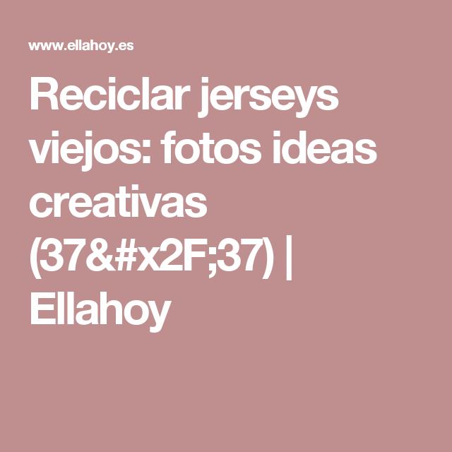 Reciclar jerseys viejos: fotos ideas creativas  (37/37) | Ellahoy