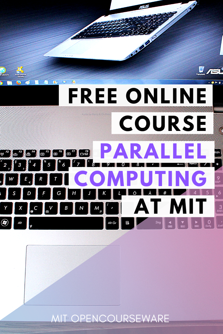 Parallel Computing Free course materials from MIT