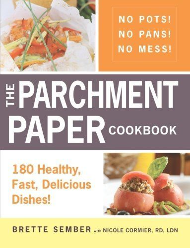 The Parchment Paper Cookbook: 180 Healthy, Fast, Delicious Dishes! by Brette Sember, http://www.amazon.com/dp/1440528594/ref=cm_sw_r_pi_dp_zGN5qb1NKHC93