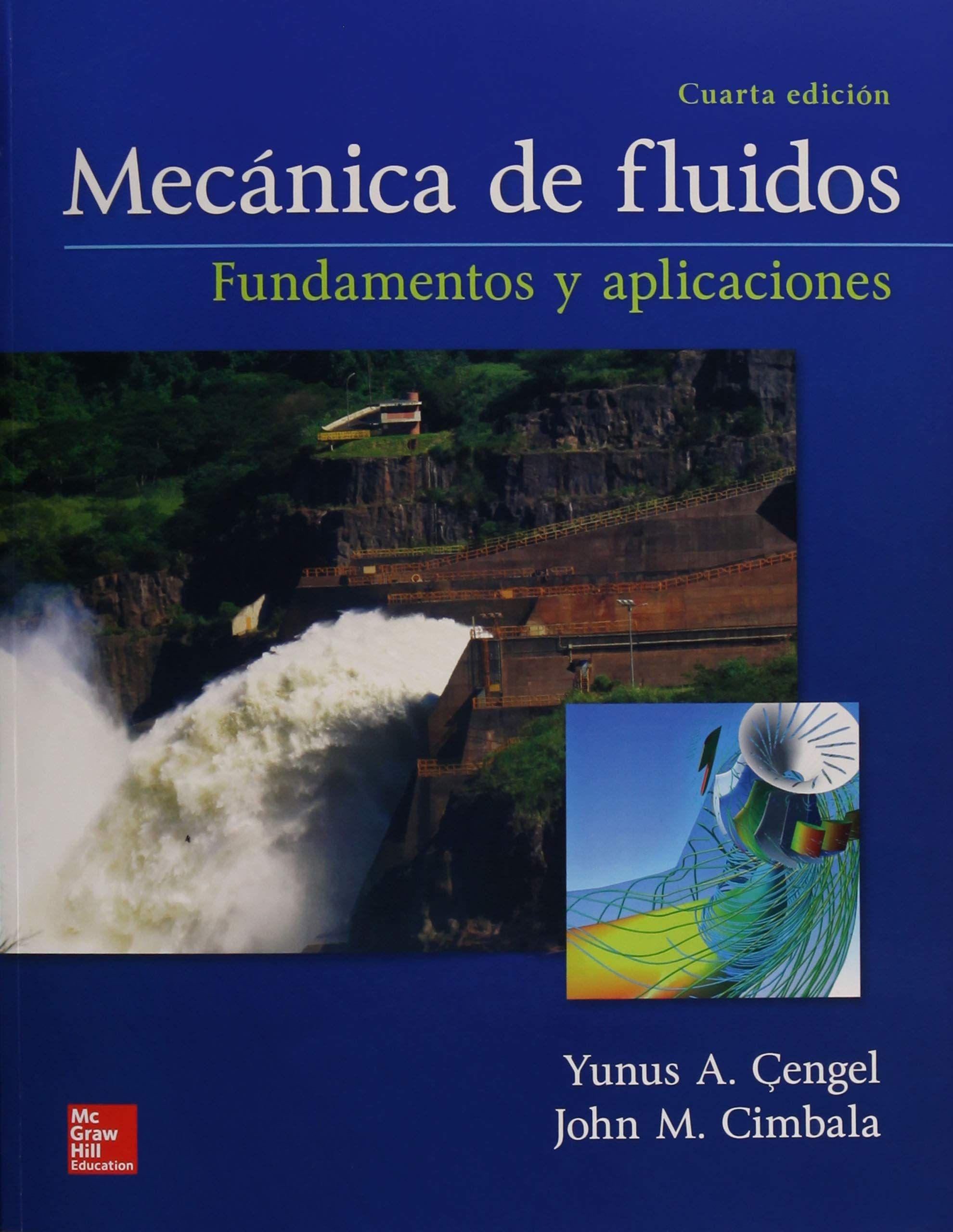 Mecánica De Fluidos Fundamentos Y Aplicaciones Yunus A çengel John M Cimbala Mecanica De Fluidos Todo Fluye Fundamentos