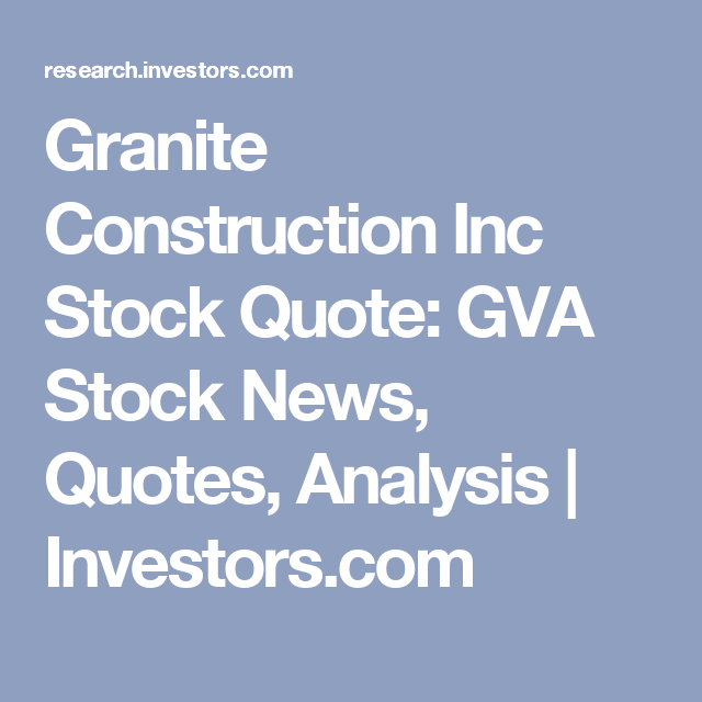 Prudential Stock Quote Granite Construction Inc Stock Quote Gva Stock News Quotes .