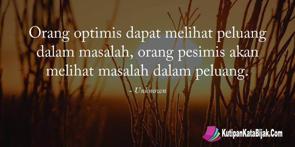 Kutipan Unknown Orang Optimis Dapat Melihat Peluang Dalam