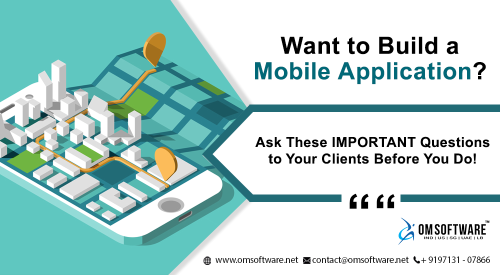 WANT TO BUILD A MOBILE APPLICATION? ASK THESE IMPORTANT