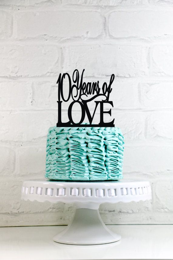 10 Years Of Love 10th Anniversary Or Birthday Cake By Wyaledesigns