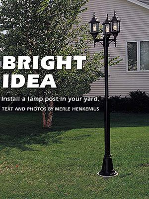 How To Install A Lamp Post In Your Yard Outdoor Post Lights Outdoor Lamp Posts Solar Lights Garden