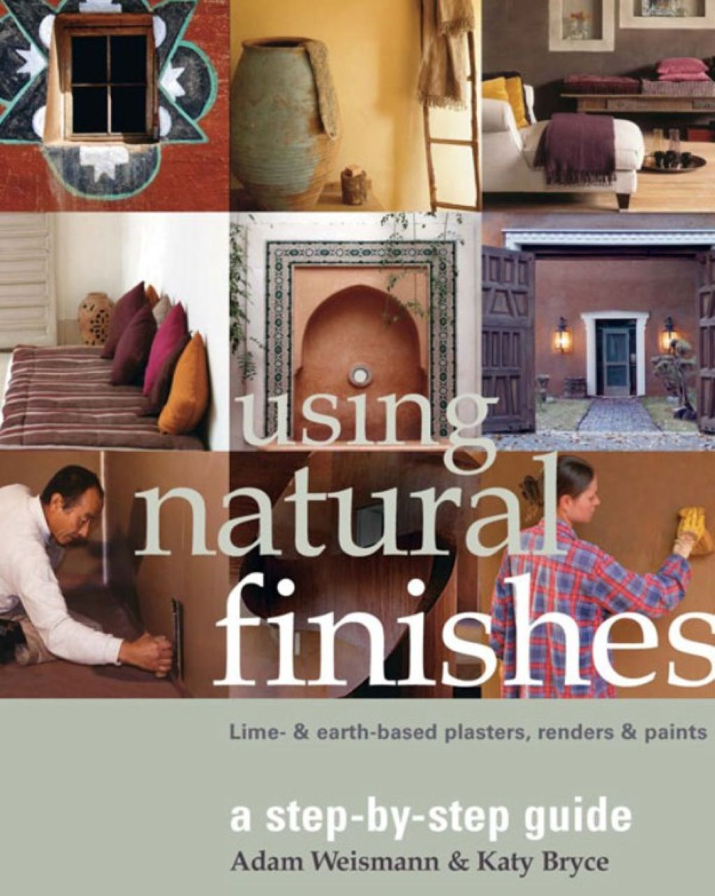 Using Natural Finishes Lime And Earth Based Plasters Renders Paints Ebook Natural Building Natural Finish Natural Building Materials