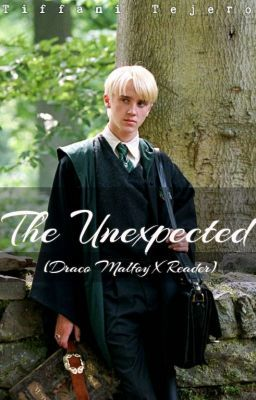 The Unexpected (Draco Malfoy x Reader) *editing* in 2019 | Draco