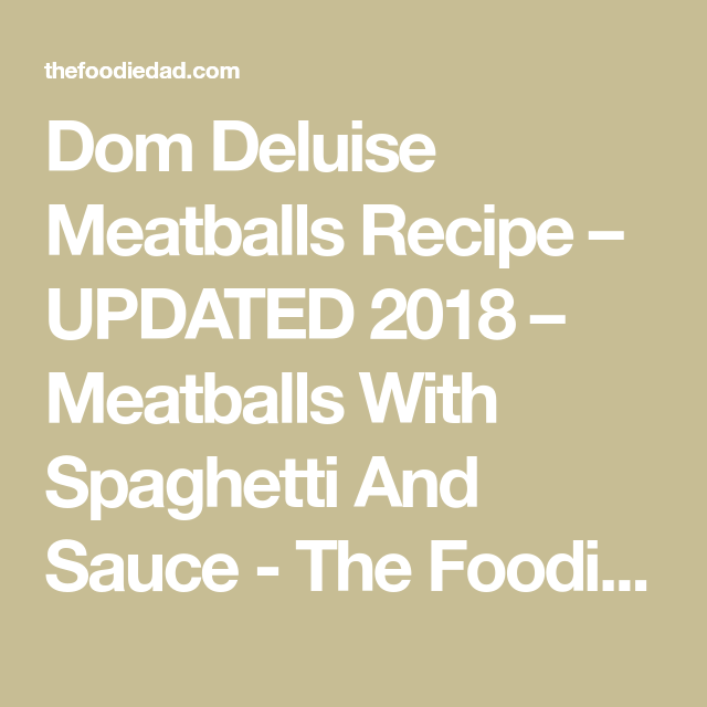 Dom Deluise Meatballs Recipe Updated 2018 Meatballs With