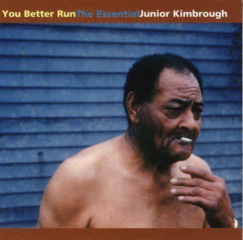 Junior Kimbrough / You Better Run.