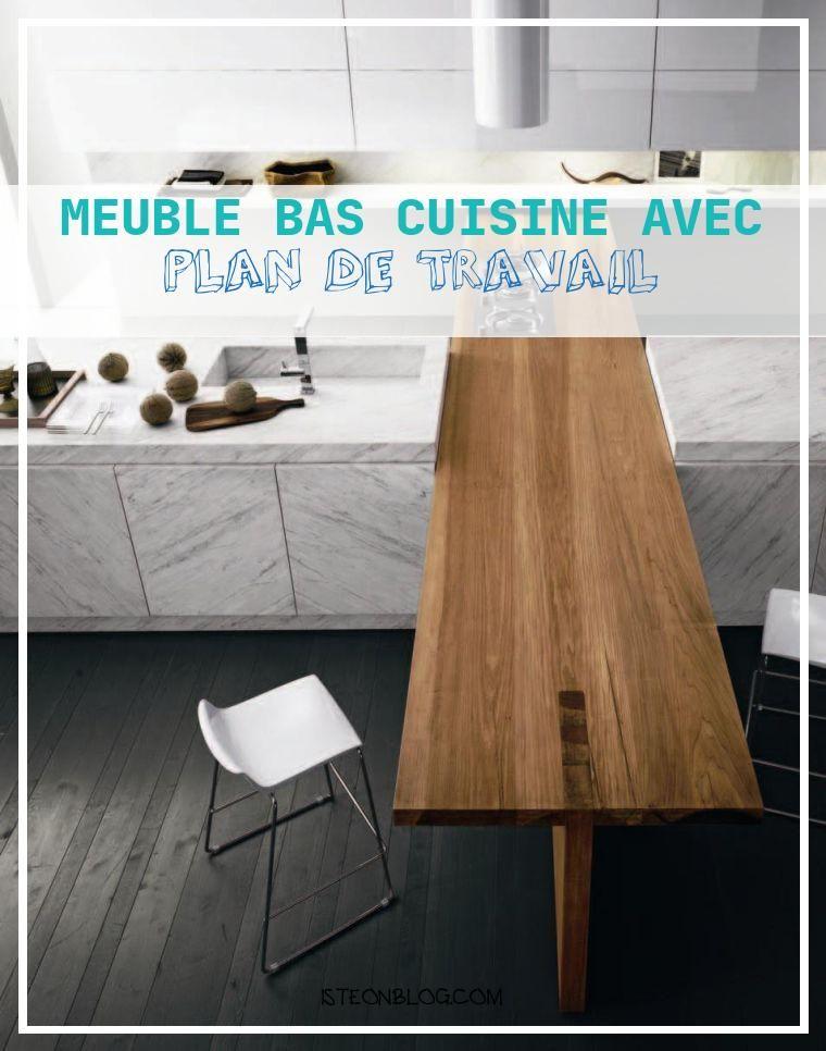 Meuble Bas Cuisine Avec Plan De Travail En 2020 Meuble Bas Cuisine Meuble Bas Meuble Salle A Manger