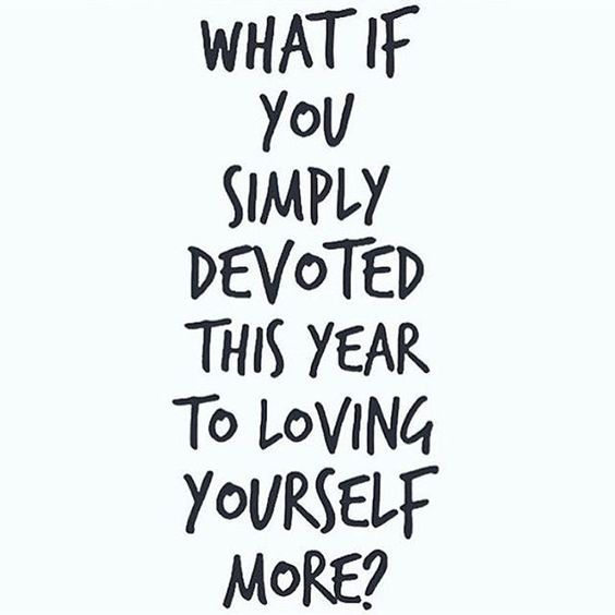 Exceptionnel What If You Simply Devoted This Year To Loving Yourself More? A Quote For  More Self Love, Self Care, And Positive Relationships.