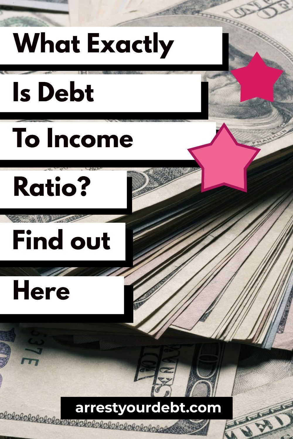 What Is Debt To Income Ratio And Why It Matters Arrest Your Debt Debt To Income Ratio Personal Financial Planning Managing Your Money
