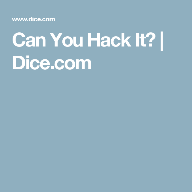 Can You Hack It? | Dice.com