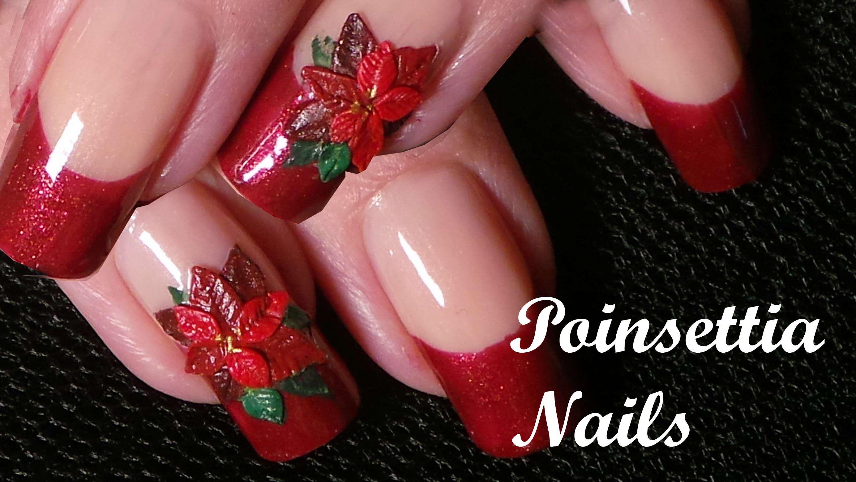 Elegant Christmas Nails Art Acrylic 3d Poinsettia Tutorial With