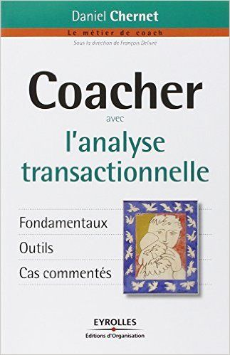 Lecture Coacher Avec L Analyse Transactionnelle Daniel Chernet Analyse Transactionnelle Bons Livres Analyse
