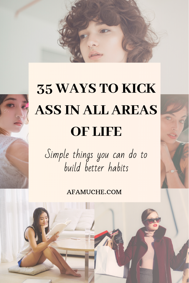 35 Ways to kick ass in all areas of life  #personalgrowth