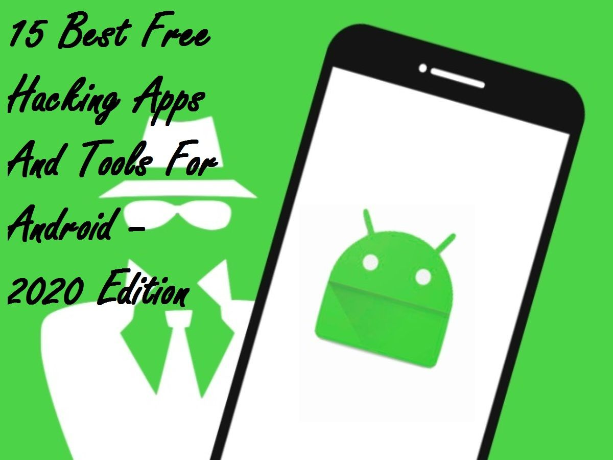 15 Best Free Hacking Apps And Tools For Android 2020