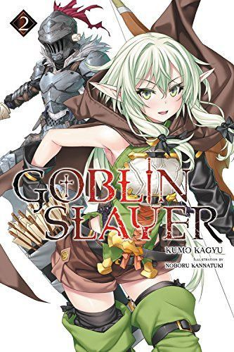 Goblin Slayer Vol 2 Light Novel Goblin Slayer Light Novel Goblin Light Novel Anime