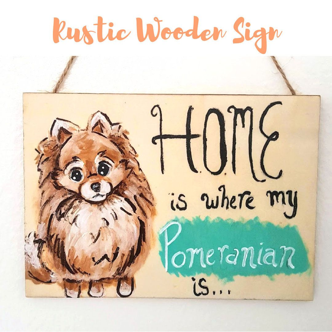 Pomeranian Wood Sign Rustic Dog Sign Home Sweet Home Sign Home Is