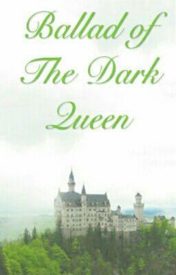 Ballad Of The Dark Queen #wattpad #random