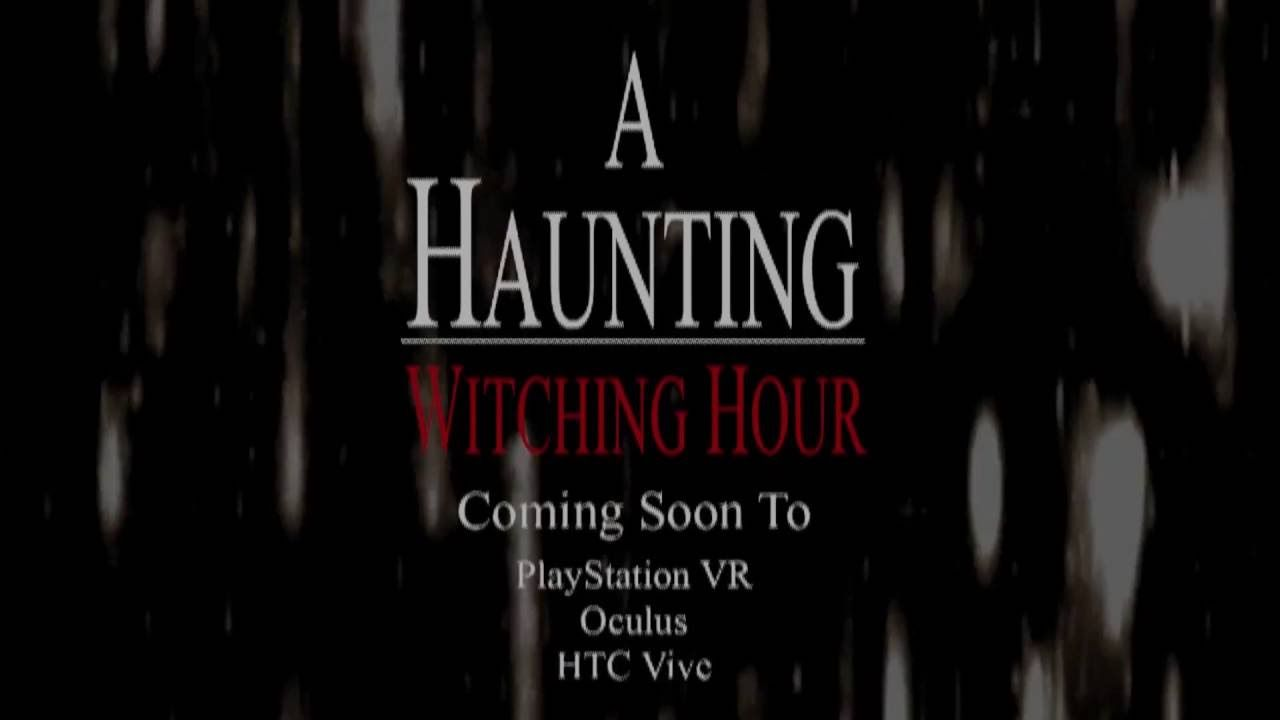 A haunting witching hour teaser vr horror games